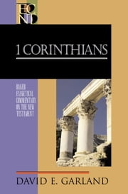 1 Corinthians (Baker Exegetical Commentary on the New Testament) ebook by David E. Garland