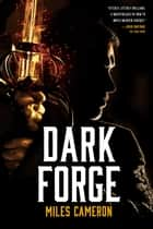 Dark Forge ebook by Miles Cameron