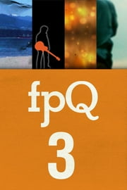 FPQ 3 ebook by Found Press,Caroline Adderson, Dave Margoshes, Maria Meindl, Richard Rosenbaum