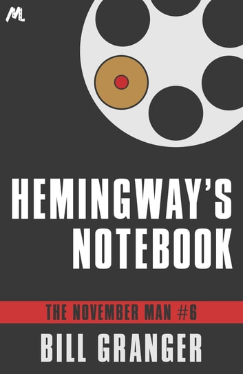 Hemingway's Notebook - The November Man Book 6 ebook by Bill Granger