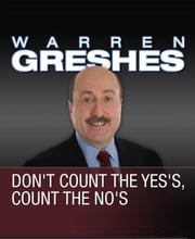 Don't Count the Yes's, Count the No's ebook by Warren Greshes