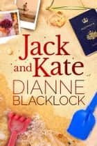 Jack and Kate ebook by Dianne Blacklock
