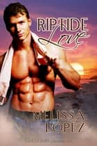Riptide Love ebook by Melissa Lopez