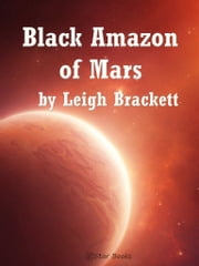 Black Amazon of Mars ebook by Leigh Brackett
