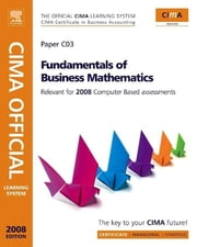 Cima Learning System Fundamentals of Business Maths ebook by Cima