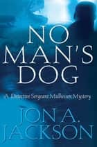 No Man's Dog ebook by Jon A. Jackson