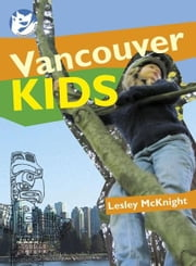 Vancouver Kids ebook by Lesley McKnight