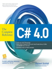 C# 4.0 The Complete Reference ebook by Herbert Schildt