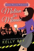Motion for Menace ebook by Kelly Rey