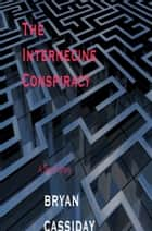 The Internecine Conspiracy: a Short Story ebook by Bryan Cassiday