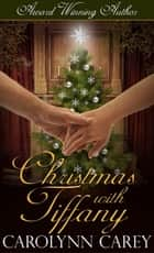 Christmas with Tiffany ebook by Carolynn Carey