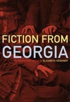 Fiction from Georgia ebook by Elizabeth Heighway