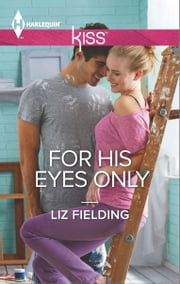 For His Eyes Only ebook by Liz Fielding