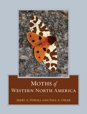 Moths of Western North America ebook by Powell, Jerry A.