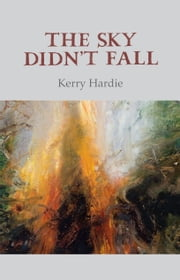 The Sky Didn't Fall ebook by Kerry Hardie