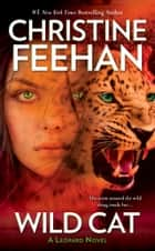 Wild Cat ebook by Christine Feehan