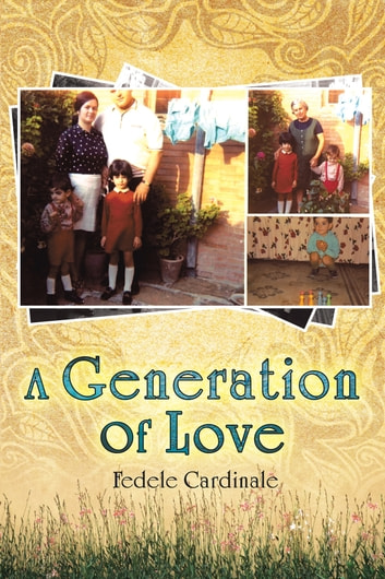 A Generation of Love ebook by Fedele Cardinale