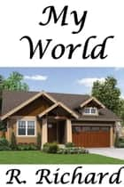My World ebook by R. Richard