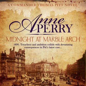 Midnight at Marble Arch (Thomas Pitt Mystery, Book 28) - Danger is only ever one step away… audiobook by Anne Perry