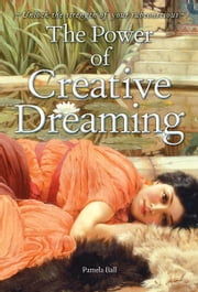The Power of Creative Dreaming ebook by Pamela Ball