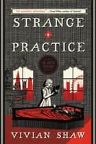 Strange Practice ebook by Vivian Shaw