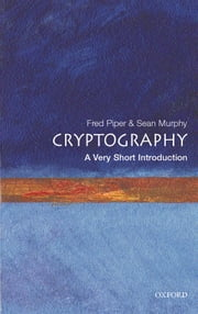 Cryptography: A Very Short Introduction ebook by Fred Piper,Sean Murphy