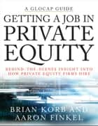 Getting a Job in Private Equity ebook by Brian Korb,Aaron Finkel