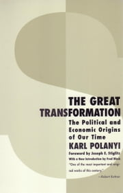The Great Transformation - The Political and Economic Origins of Our Time ebook by Karl Polanyi