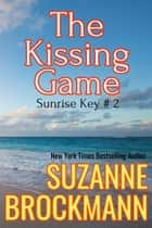 The Kissing Game - Reissue originally published 1996 ebook by Suzanne Brockmann