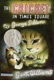 The Cricket in Times Square ebook by George Selden,Garth Williams