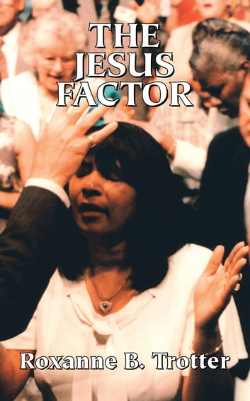 The Jesus Factor ebook by Roxanne Trotter