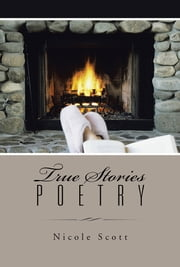 True Stories Poetry ebook by Nicole Scott