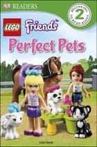 DK Readers L2: LEGO® Friends Perfect Pets ebook by Lisa Stock