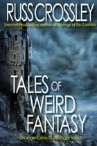 Tales of Weird Fantasy ebook by