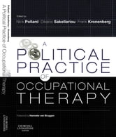 A Political Practice of Occupational Therapy ebook by Nick Pollard,Frank Kronenberg