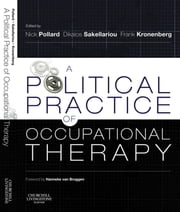 A Political Practice of Occupational Therapy ebook by Nick Pollard,Frank Kronenberg,Dikaios Sakellariou
