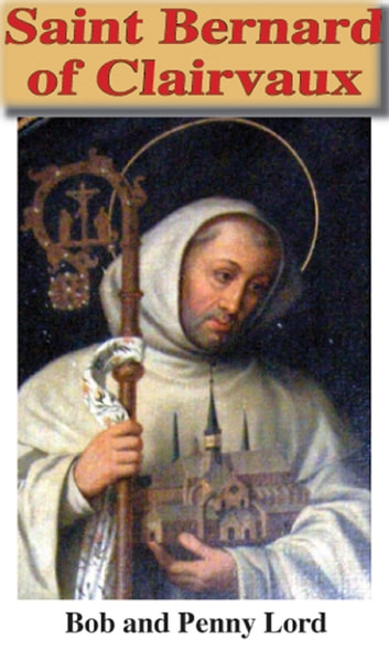 Saint Bernard of Clairvaux ebook by Penny Lord,Bob Lord