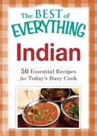 Indian - 50 Essential Recipes for Today's Busy Cook ebook by Adams Media