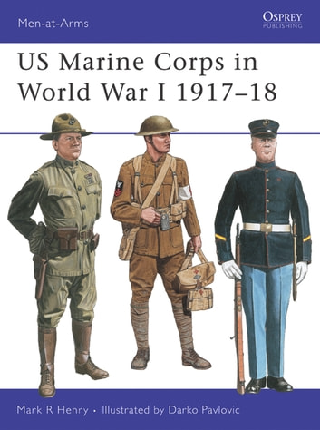 US Marine Corps in World War I 1917–18 ebook by Mark Henry