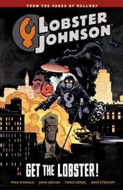 Lobster Johnson Volume 4: Get the Lobster ebook by Mike Mignola,Tonci Zonjic