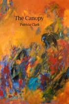 The Canopy ebook by Patricia Clark
