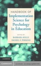 Handbook of Implementation Science for Psychology in Education ebook by Barbara Kelly, Daniel F. Perkins