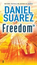 Freedom (TM) ebook by Daniel Suarez
