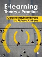 E-learning Theory and Practice ebook by Caroline Haythornthwaite, Richard N. L. Andrews