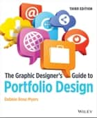 The Graphic Designer's Guide to Portfolio Design ebook by