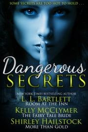 Dangerous Secrets ebook by Kelly McClymer,L.L. Bartlett,Shirley Hailstock