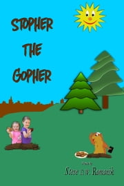 Stopher the Gopher ebook by Steve D. W. Romanik