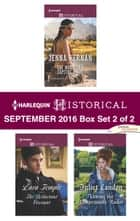 Harlequin Historical September 2016 - Box Set 2 of 2 - An Anthology ebook by Jenna Kernan, Lara Temple, Juliet Landon