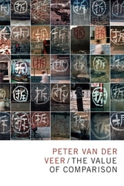 The Value of Comparison ebook by Peter van der Veer,Thomas Gibson