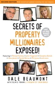 Secrets of Property Millionaires Exposed! ebook by Dale Beaumont